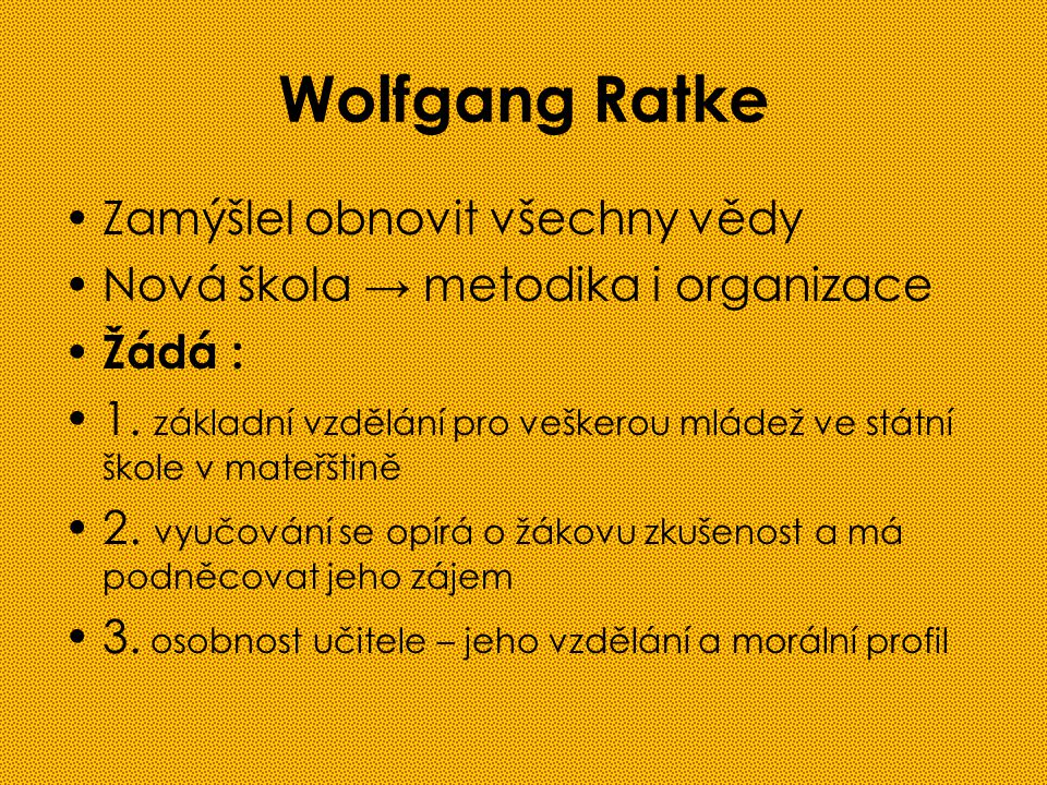 Wolfgang Ratke Zamýšlel obnovit všechny vědy