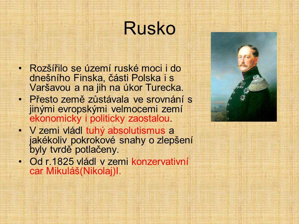 Rusko Rozšířilo se území ruské moci i do dnešního Finska, části Polska i s Varšavou a na jih na úkor Turecka.