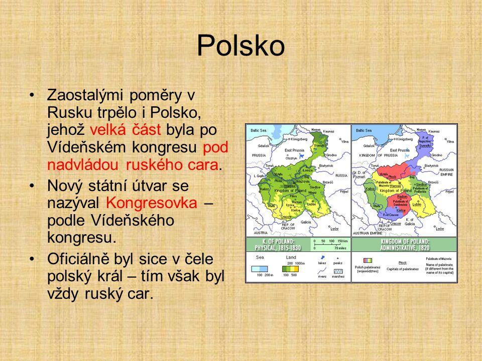 Polsko Zaostalými poměry v Rusku trpělo i Polsko, jehož velká část byla po Vídeňském kongresu pod nadvládou ruského cara.