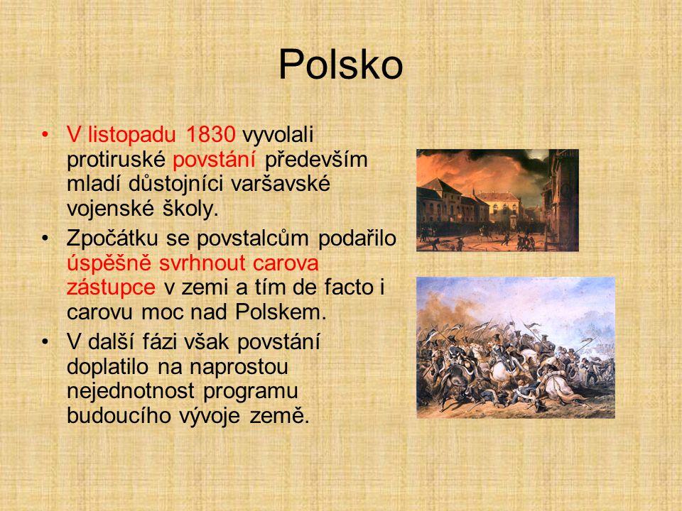 Polsko V listopadu 1830 vyvolali protiruské povstání především mladí důstojníci varšavské vojenské školy.