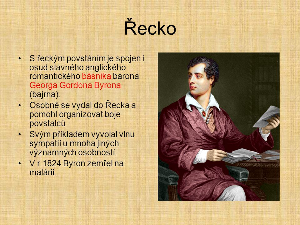 Řecko S řeckým povstáním je spojen i osud slavného anglického romantického básnika barona Georga Gordona Byrona (bajrna).