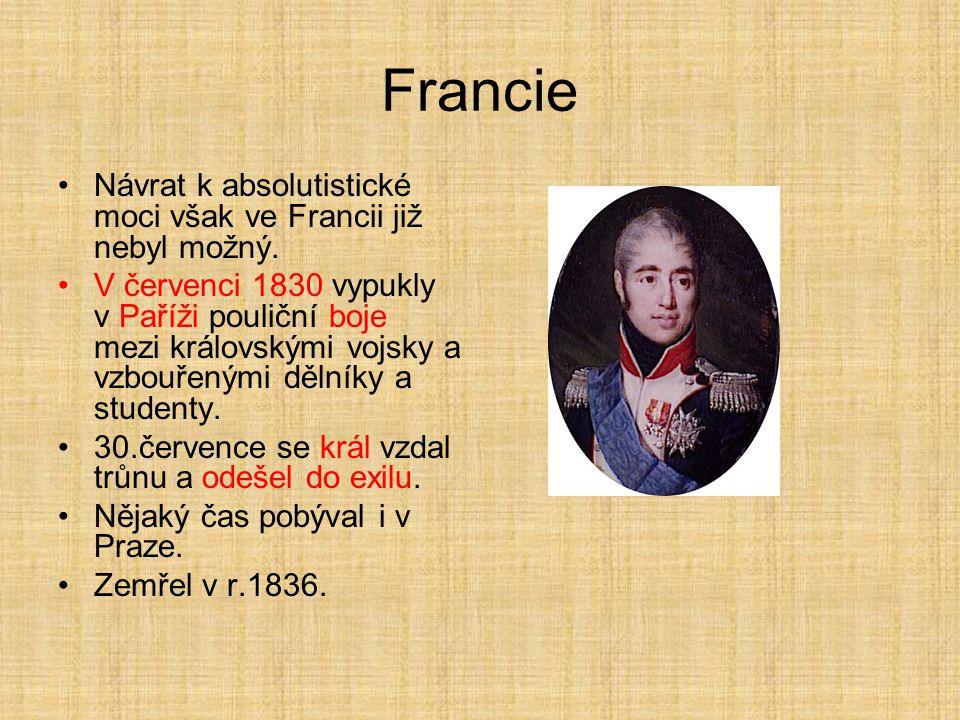 Francie Návrat k absolutistické moci však ve Francii již nebyl možný.
