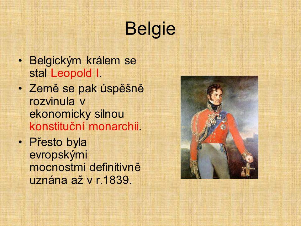 Belgie Belgickým králem se stal Leopold I.