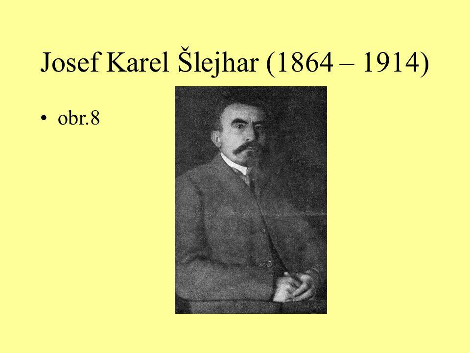 Josef Karel Šlejhar (1864 – 1914)