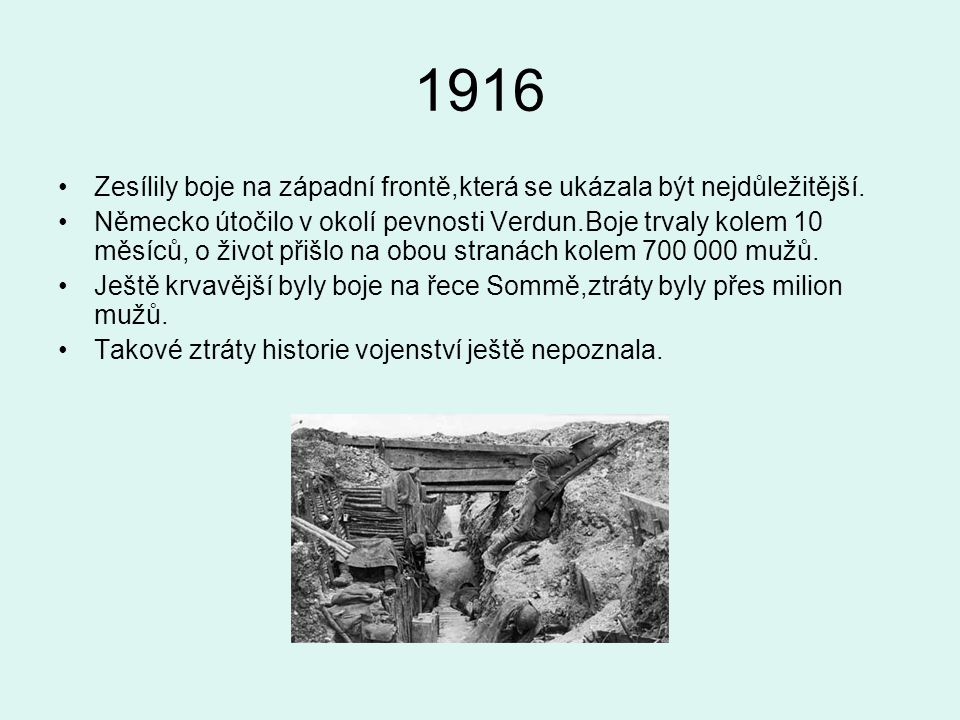 1916 Zesílily boje na západní frontě,která se ukázala být nejdůležitější.