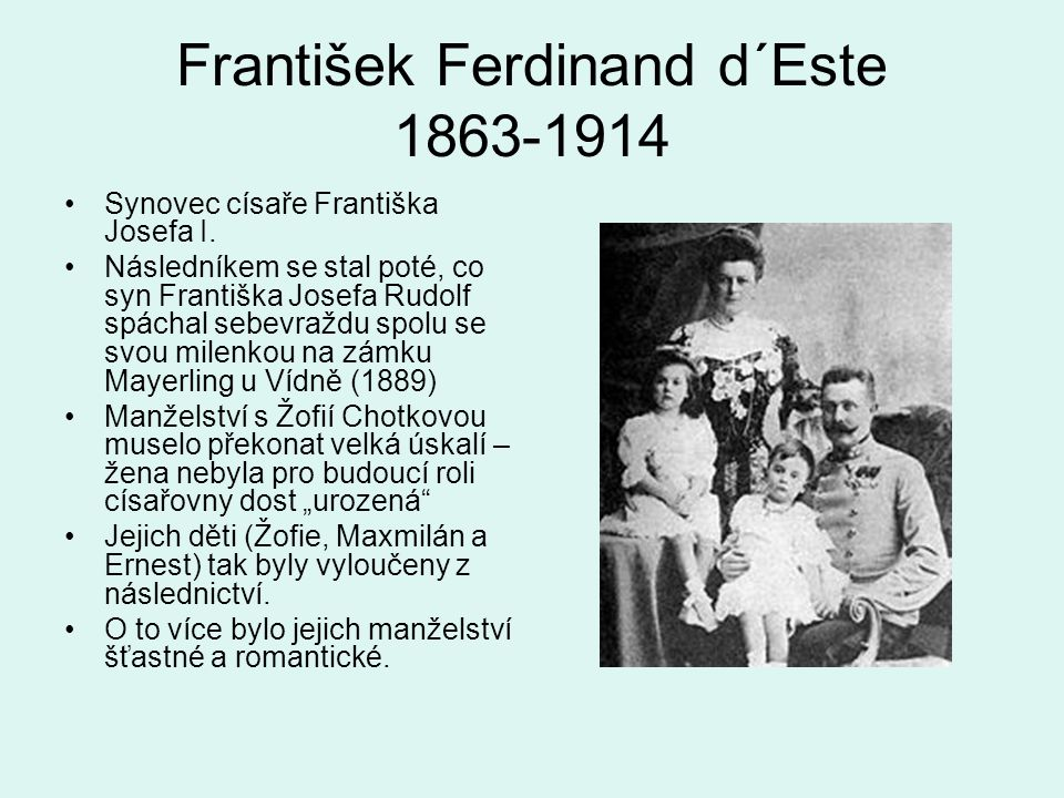 František Ferdinand d´Este 1863-1914
