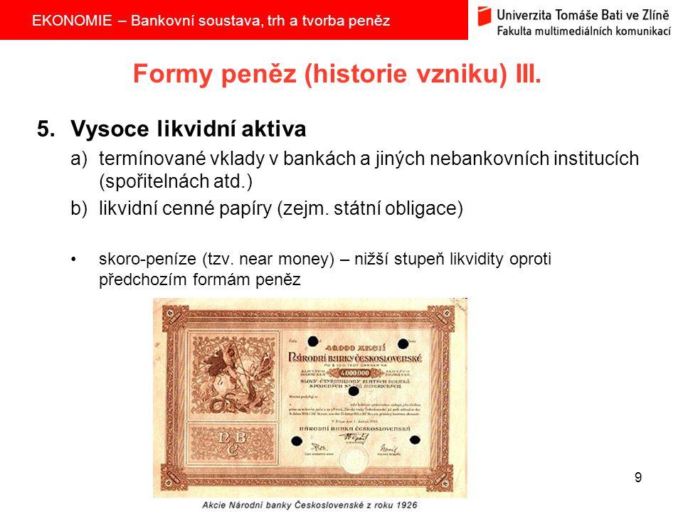Formy peněz (historie vzniku) III.