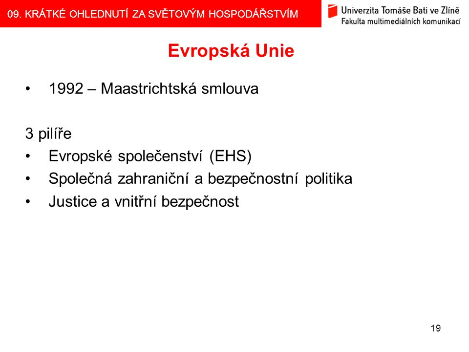 Evropská Unie 1992 – Maastrichtská smlouva 3 pilíře