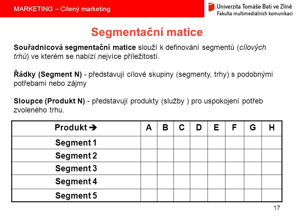 Segmentační matice Produkt  A B C D E F G H Segment 1 Segment 2