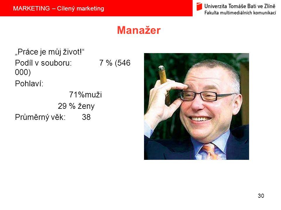 """Manažer """"Práce je můj život! Podíl v souboru: 7 % (546 000) Pohlaví:"""