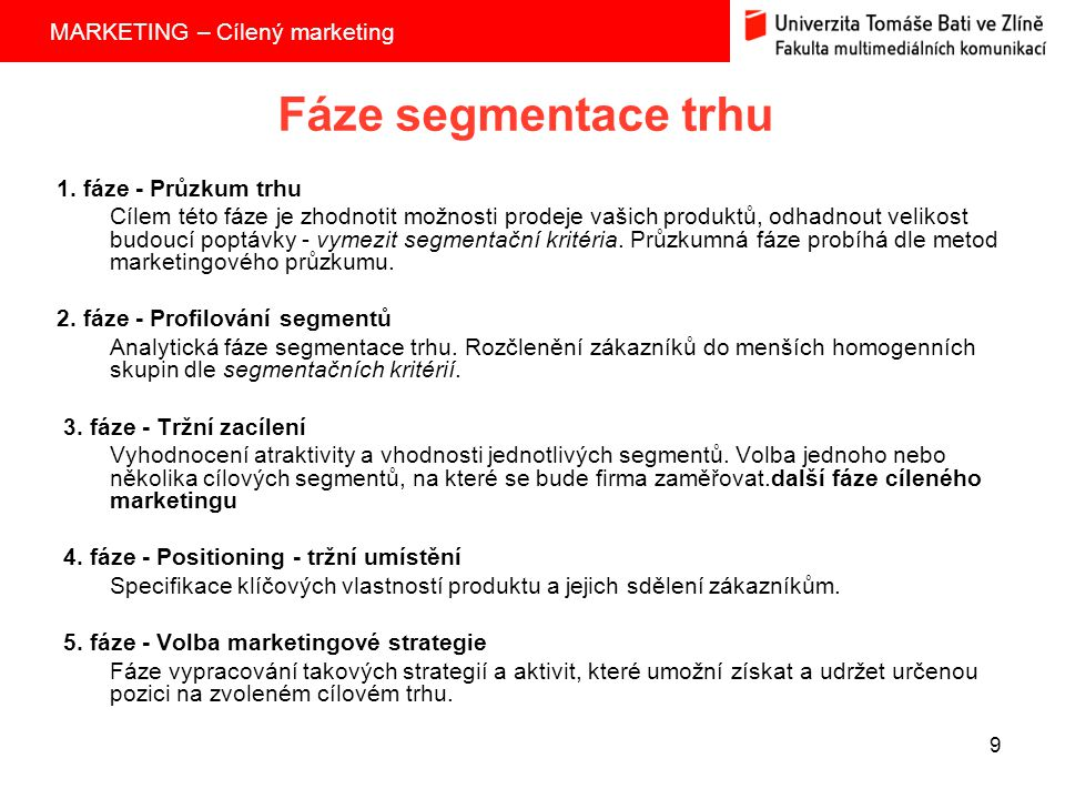 Fáze segmentace trhu 1. fáze - Průzkum trhu