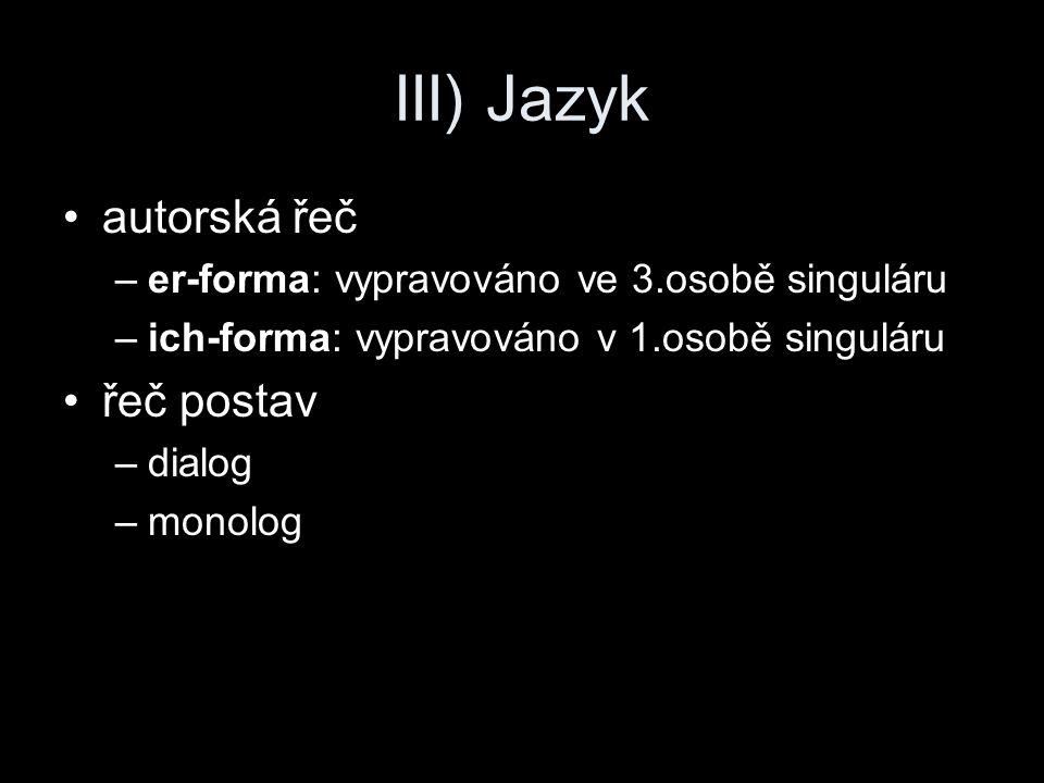 III) Jazyk autorská řeč řeč postav