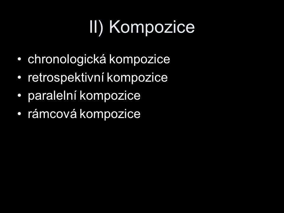 II) Kompozice chronologická kompozice retrospektivní kompozice