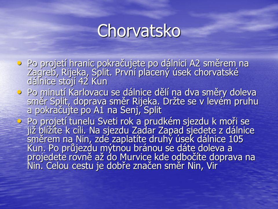 Chorvatsko Po projetí hranic pokračujete po dálnici A2 směrem na Zagreb, Rijeka, Split. První placený úsek chorvatské dálnice stojí 42 Kun.
