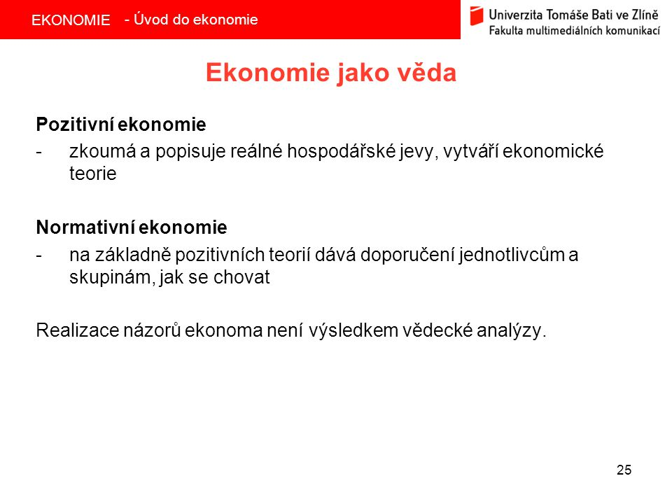 Ekonomie jako věda Pozitivní ekonomie