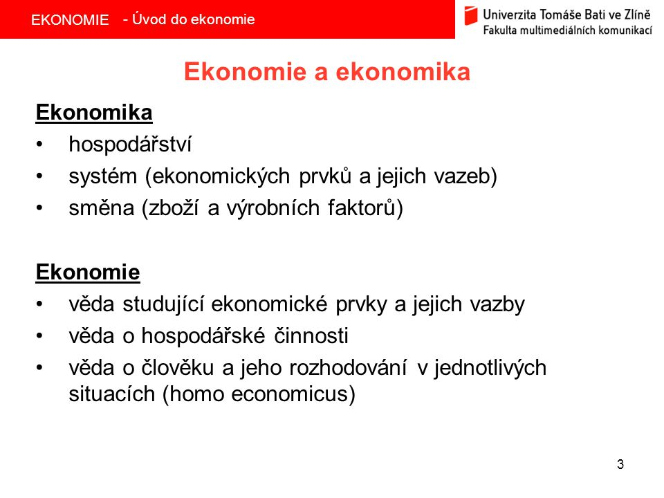 Ekonomie a ekonomika Ekonomika hospodářství