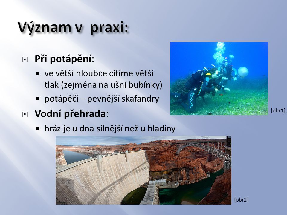 Význam v praxi: Při potápění: Vodní přehrada:
