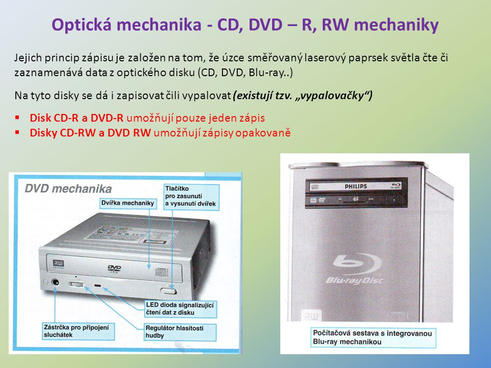 Optická mechanika - CD, DVD – R, RW mechaniky