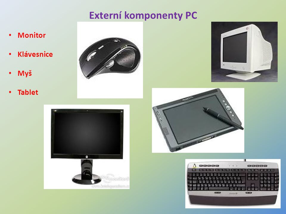 Externí komponenty PC Monitor Klávesnice Myš Tablet