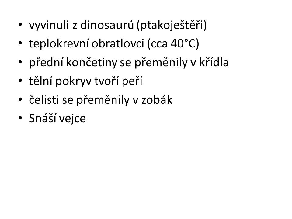 vyvinuli z dinosaurů (ptakoještěři)