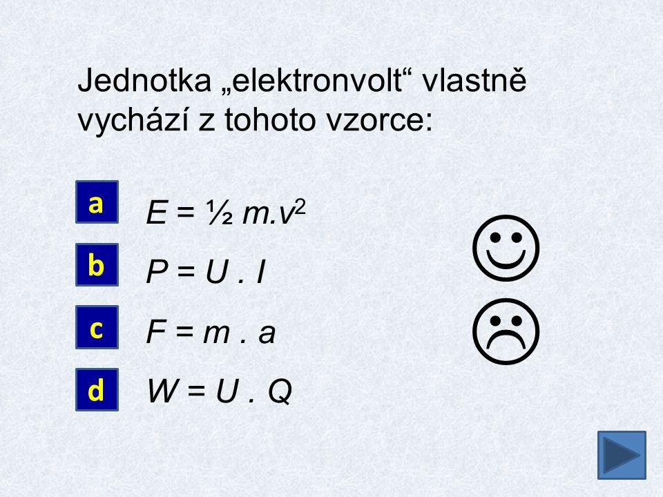 """  Jednotka """"elektronvolt vlastně vychází z tohoto vzorce:"""