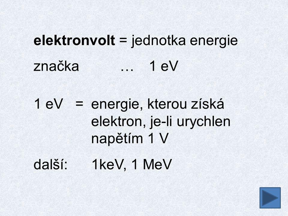 elektronvolt = jednotka energie