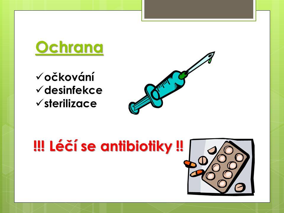 Ochrana očkování desinfekce sterilizace !!! Léčí se antibiotiky !!!