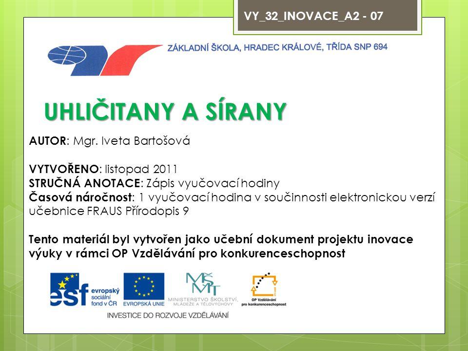 UHLIČITANY A SÍRANY VY_32_INOVACE_A2 - 07 AUTOR: Mgr. Iveta Bartošová
