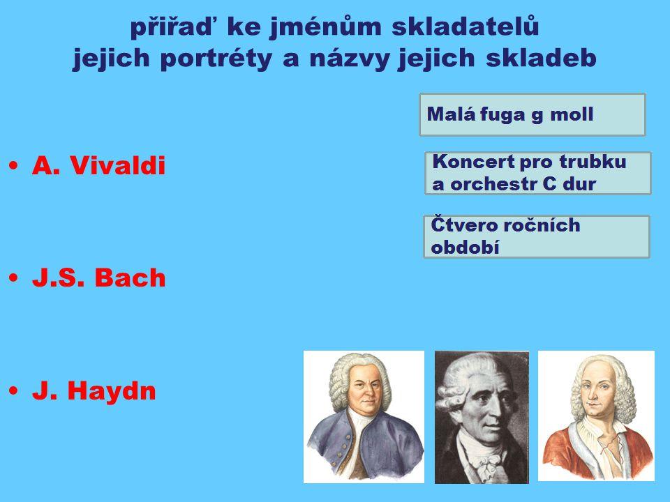 přiřaď ke jménům skladatelů jejich portréty a názvy jejich skladeb