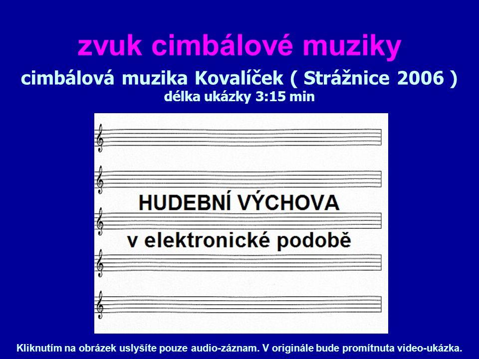 cimbálová muzika Kovalíček ( Strážnice 2006 )