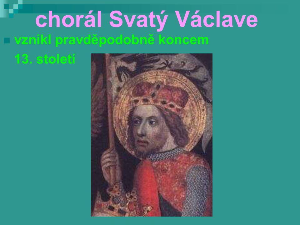 chorál Svatý Václave vznikl pravděpodobně koncem 13. století