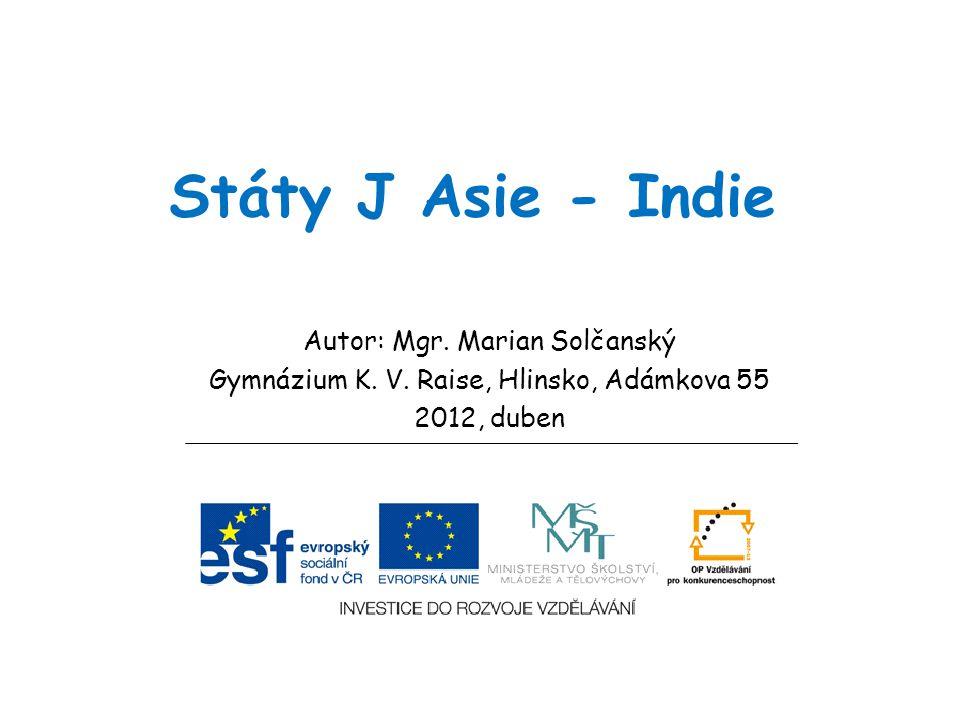 Státy J Asie - Indie Autor: Mgr. Marian Solčanský