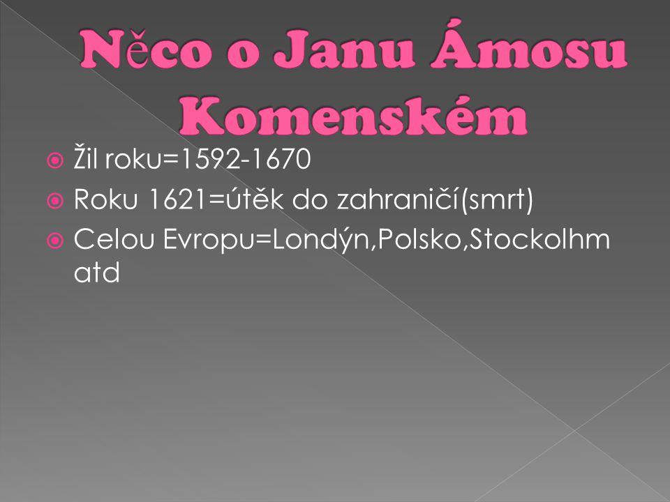 Něco o Janu Ámosu Komenském