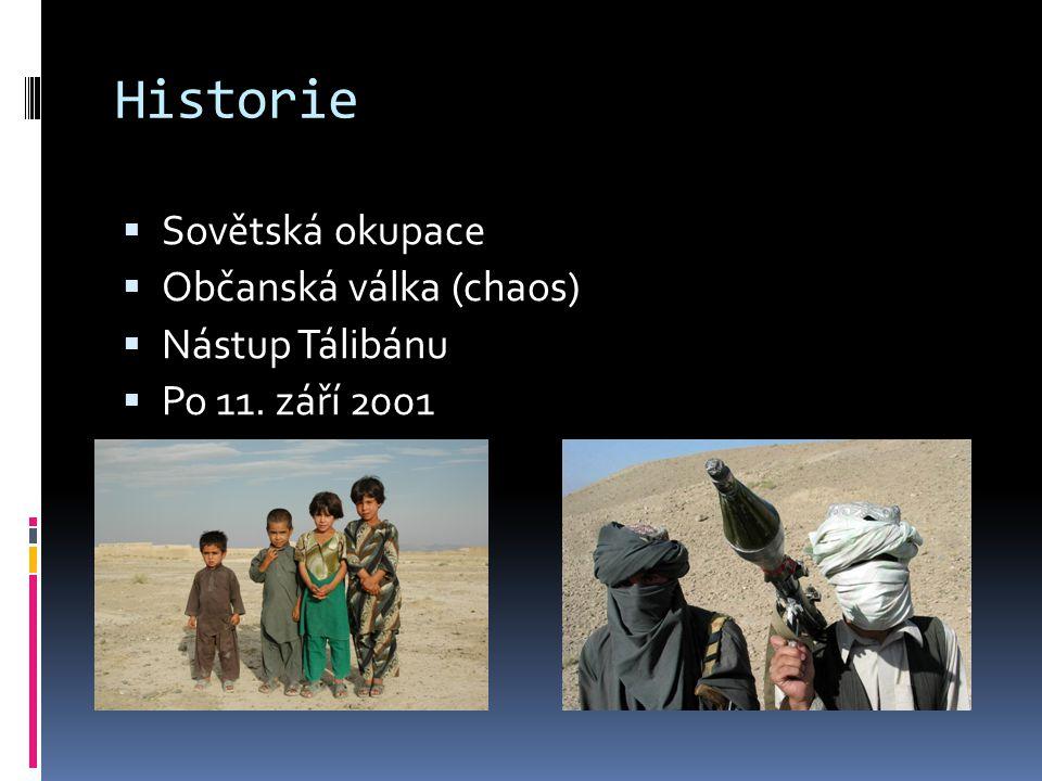 Historie Sovětská okupace Občanská válka (chaos) Nástup Tálibánu