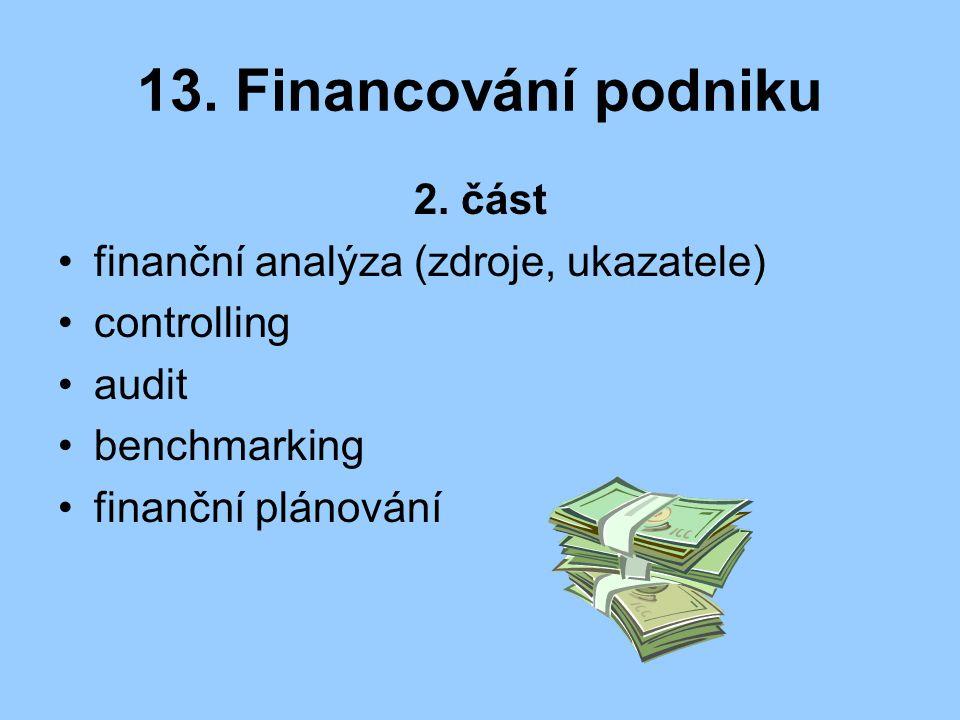 13. Financování podniku 2. část finanční analýza (zdroje, ukazatele)