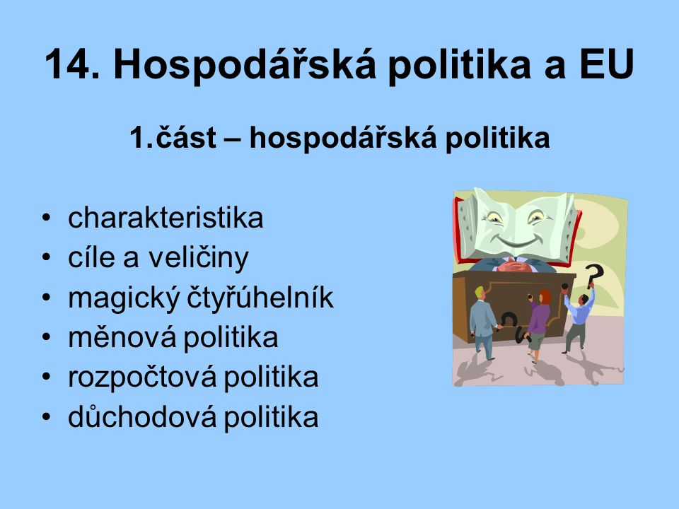 14. Hospodářská politika a EU