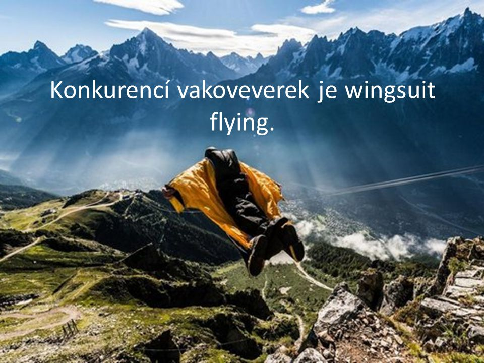 Konkurencí vakoveverek je wingsuit flying.