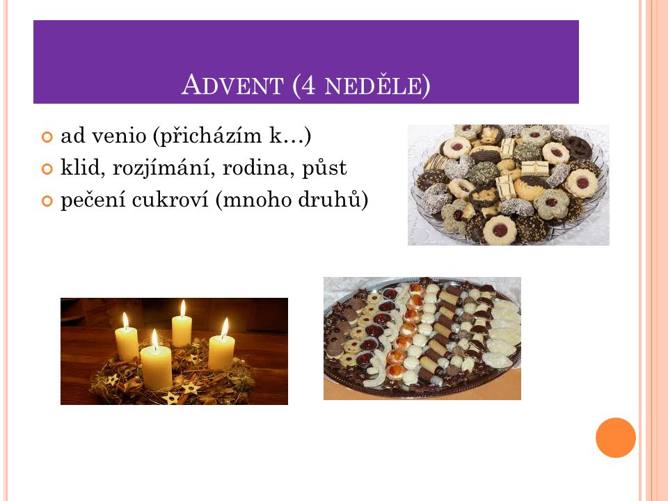 Advent (4 neděle) ad venio (přicházím k…)