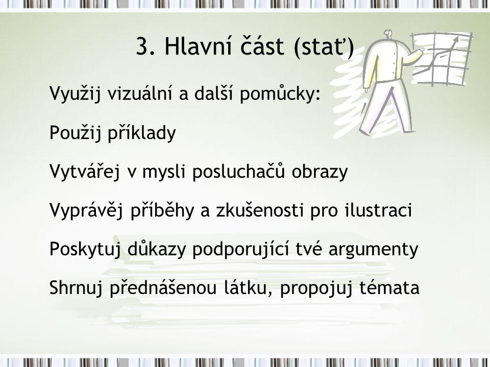 3. Hlavní část (stať) Využij vizuální a další pomůcky: Použij příklady