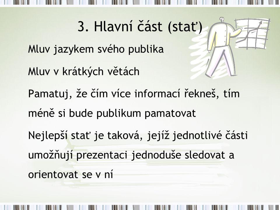3. Hlavní část (stať) Mluv jazykem svého publika