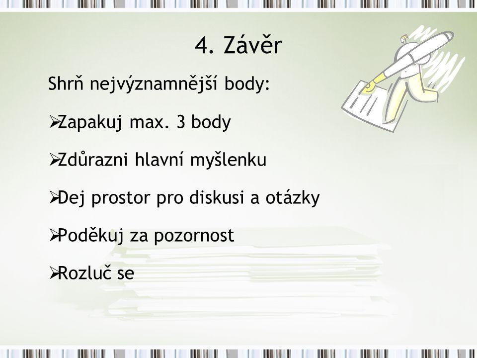 4. Závěr Shrň nejvýznamnější body: Zapakuj max. 3 body