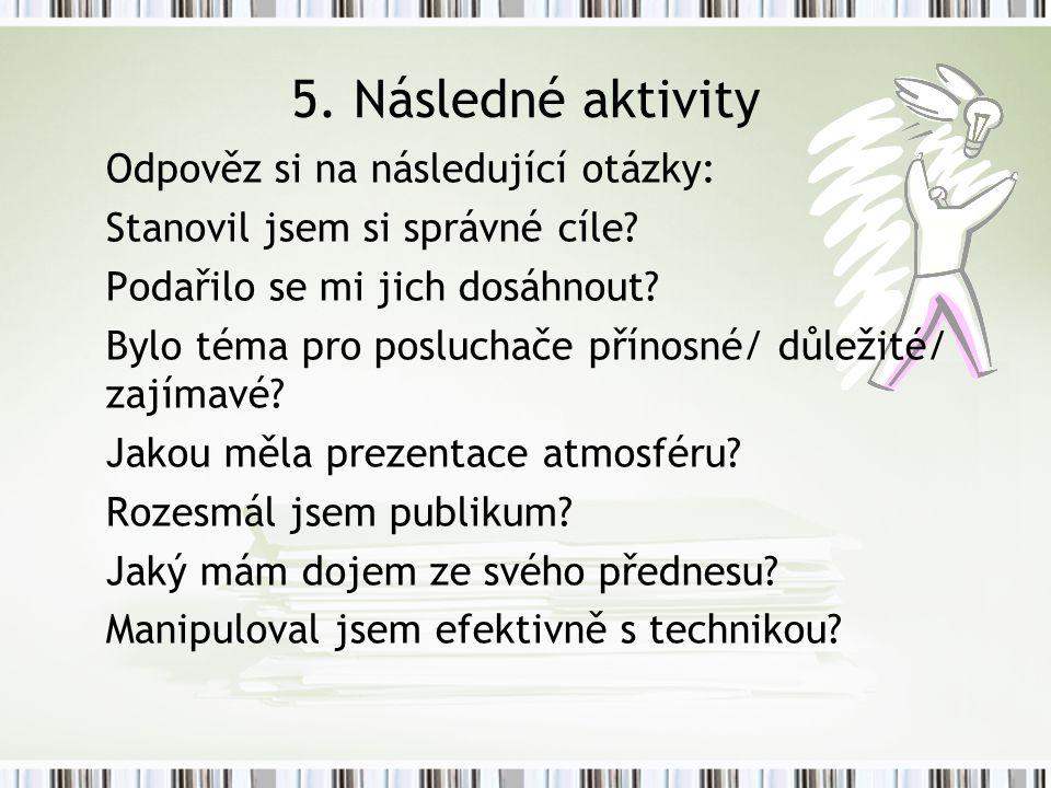 5. Následné aktivity Odpověz si na následující otázky: