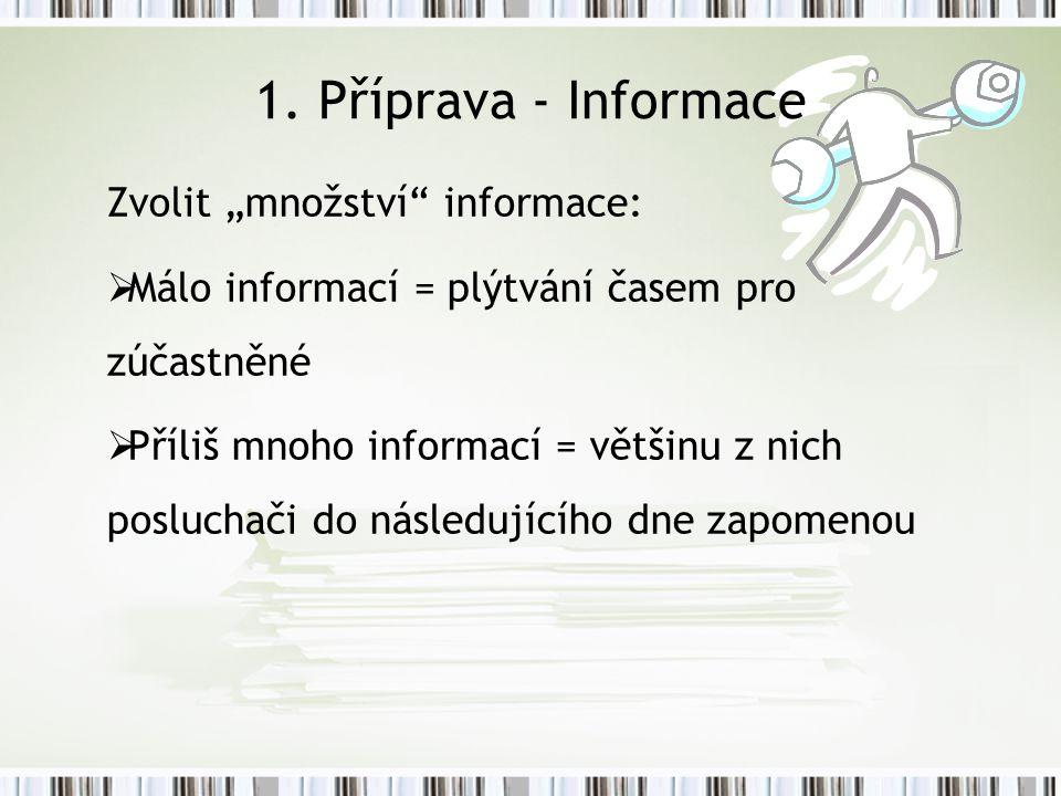 """1. Příprava - Informace Zvolit """"množství informace:"""
