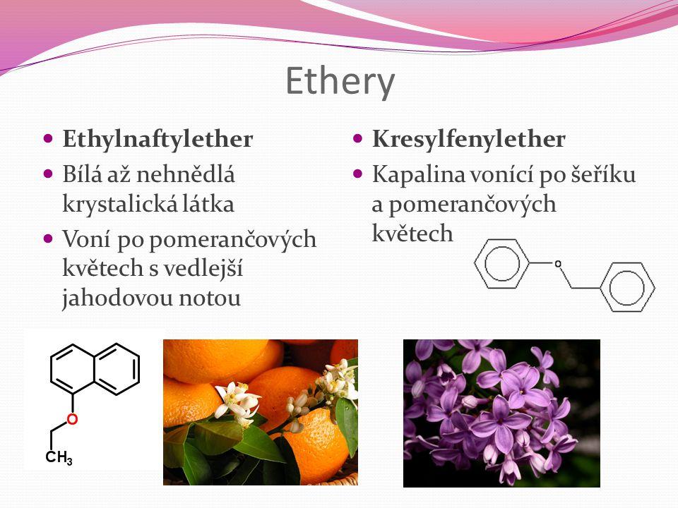 Ethery Ethylnaftylether Bílá až nehnědlá krystalická látka