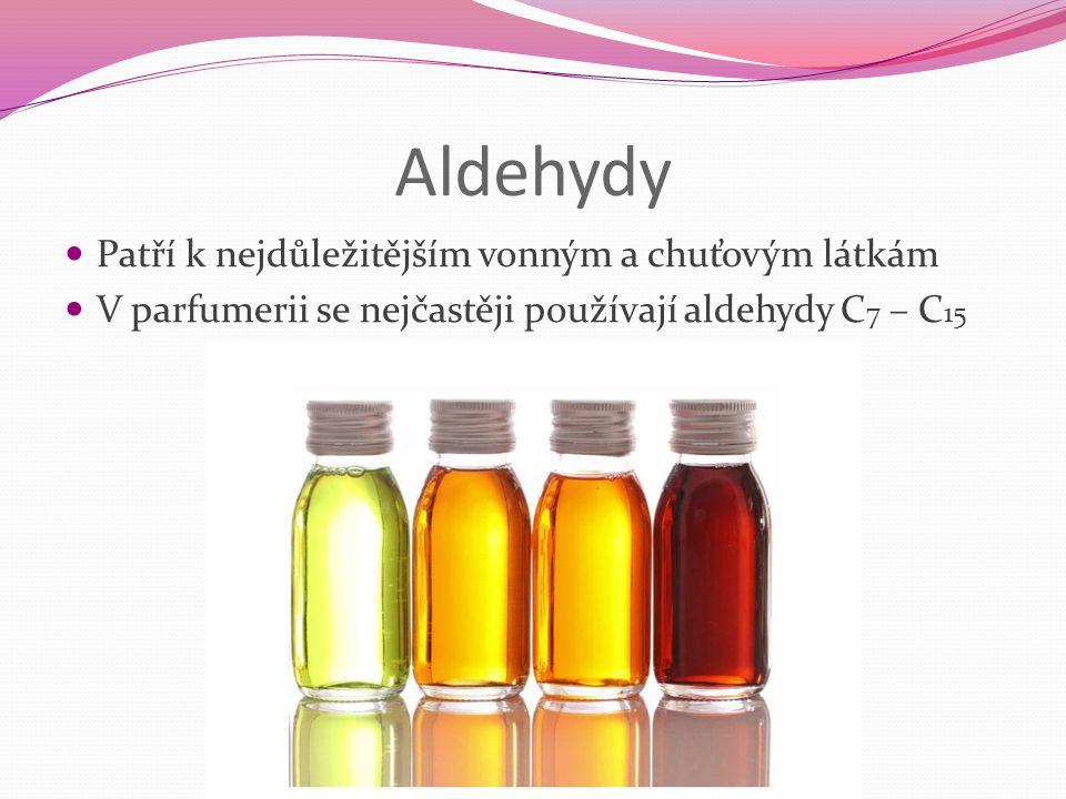 Aldehydy Patří k nejdůležitějším vonným a chuťovým látkám