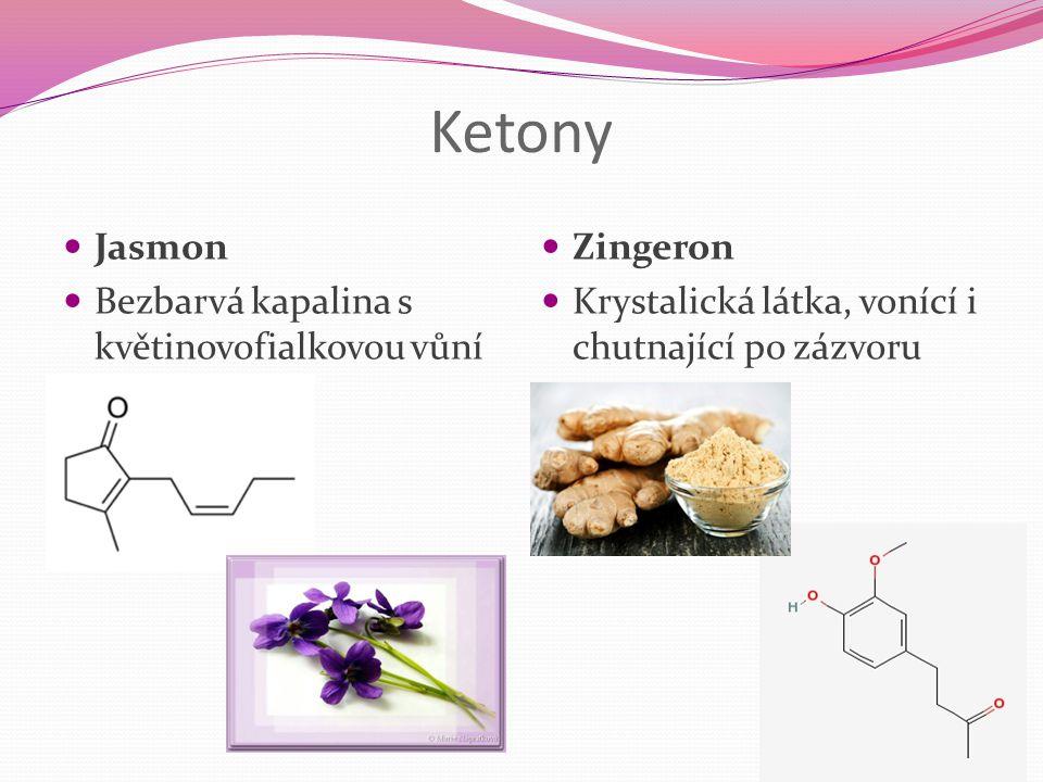 Ketony Jasmon Bezbarvá kapalina s květinovofialkovou vůní Zingeron