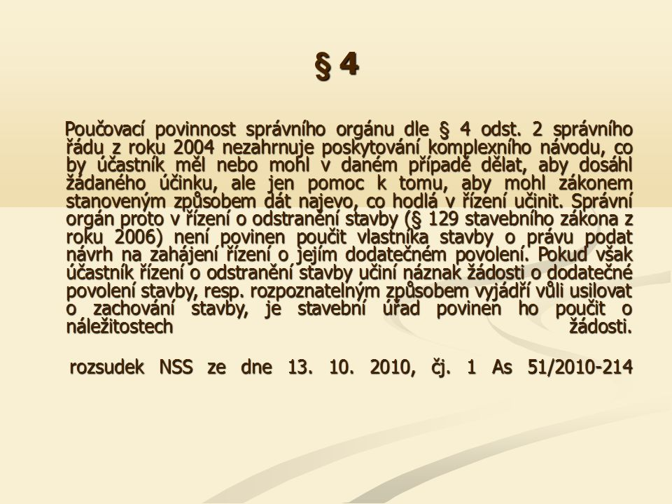 § 4 rozsudek NSS ze dne 13. 10. 2010, čj. 1 As 51/2010-214