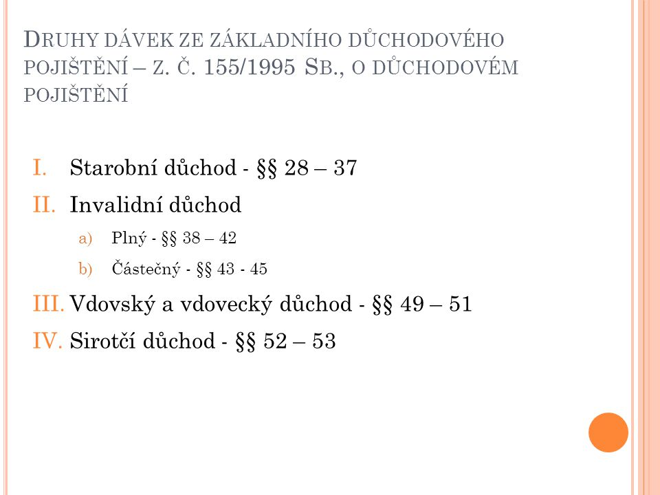 Druhy dávek ze základního důchodového pojištění – z. č. 155/1995 Sb