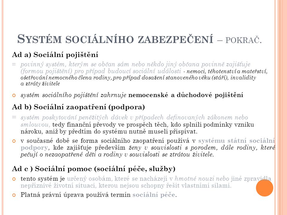 Systém sociálního zabezpečení – pokrač.