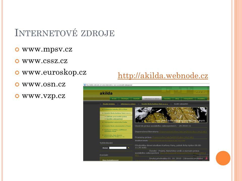 Internetové zdroje www.mpsv.cz www.cssz.cz www.euroskop.cz www.osn.cz